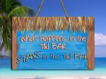 What Happens In The Tiki Bar STAYS in the Tiki Bar Sign