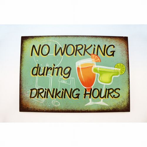 No Working During Drinking Hours Wood Sign Tikikev