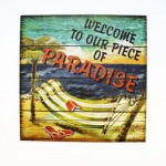 Welcome to Our Piece of Paradise Plaque