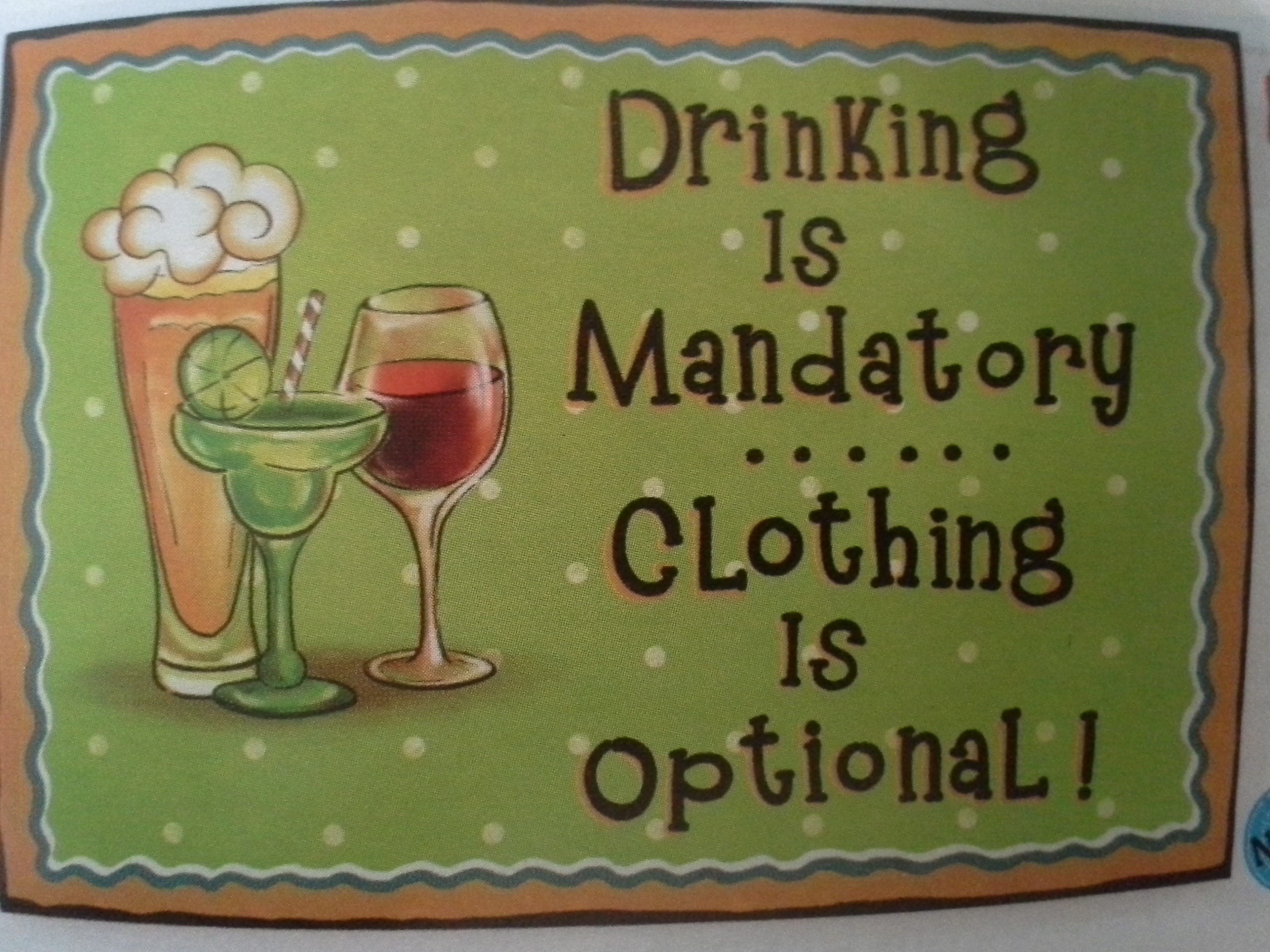 Drinking Is Mandatory Clothing Is Optional Wood Sign Tikikev